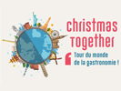 [Evénement] Christmas together > Tour du monde de la gastronomie jeudi 30 novembre 2017
