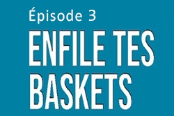 [Enfile tes baskets] Episode 3 : Cross Training